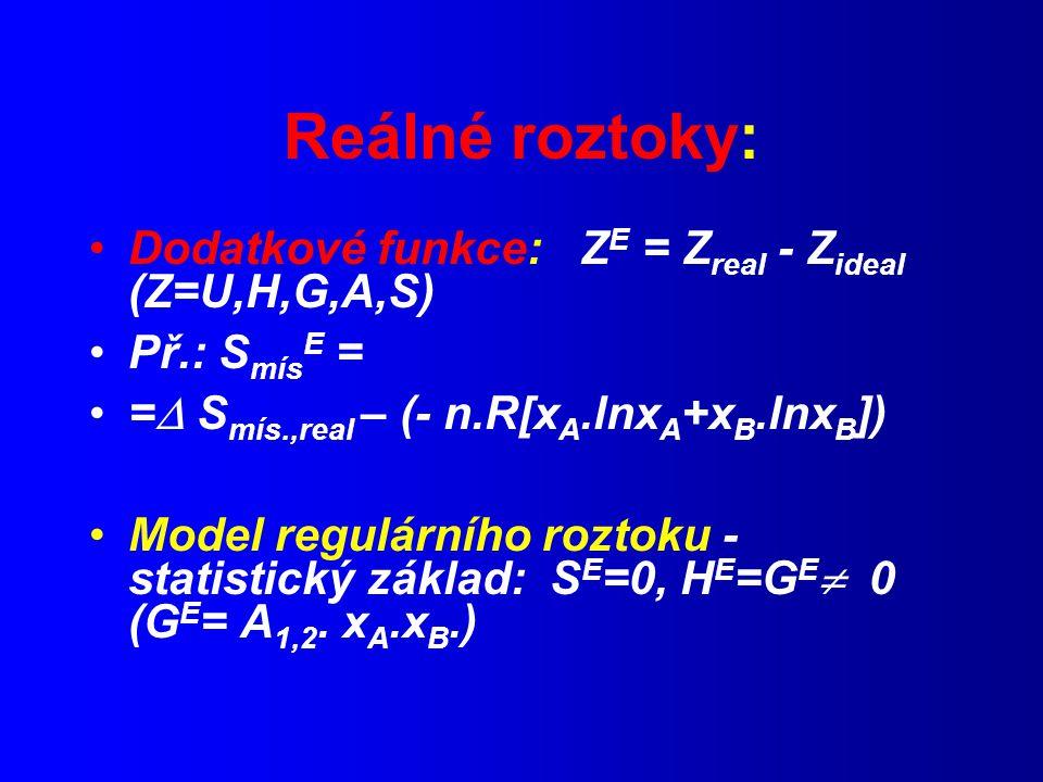 Reálné roztoky: Dodatkové funkce: ZE = Zreal - Zideal (Z=U,H,G,A,S)