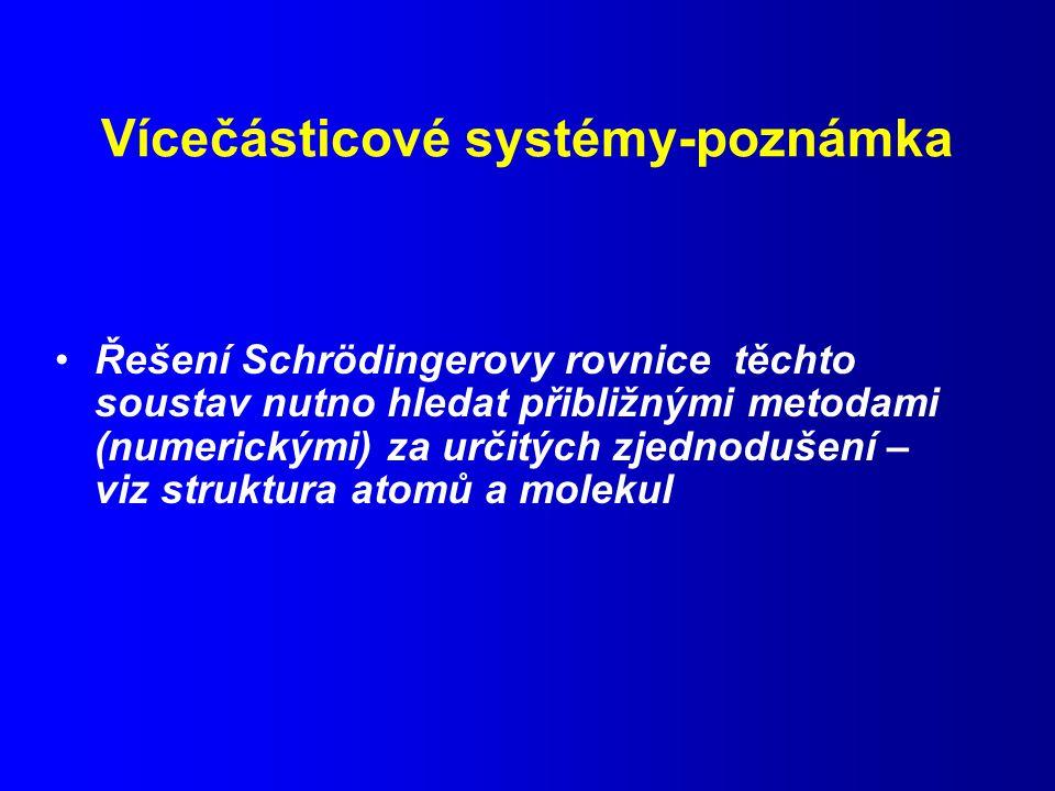 Vícečásticové systémy-poznámka