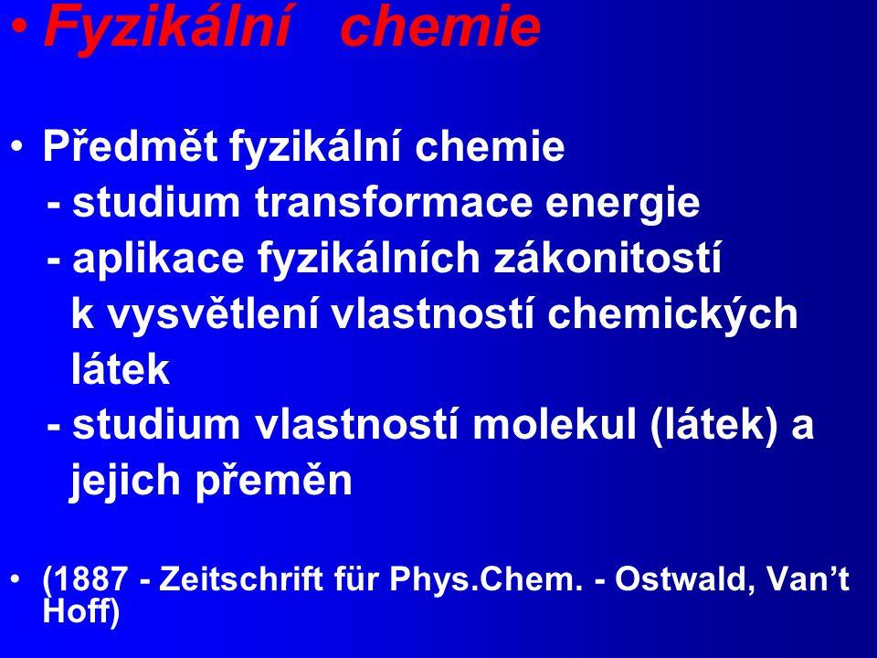 Fyzikální chemie Předmět fyzikální chemie