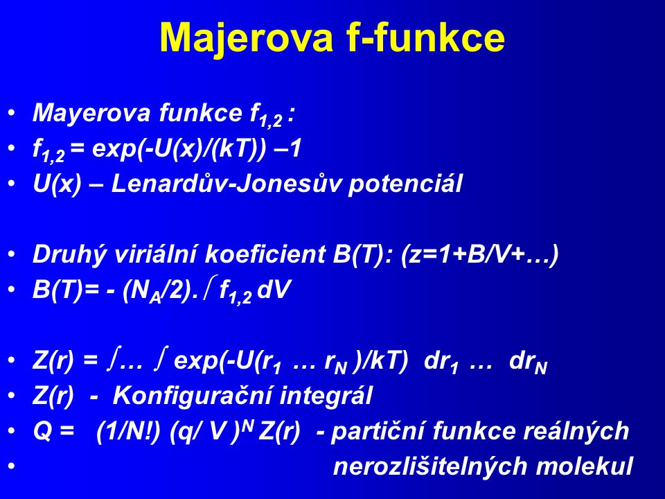 Majerova f-funkce Mayerova funkce f1,2 : f1,2 = exp(-U(x)/(kT)) –1