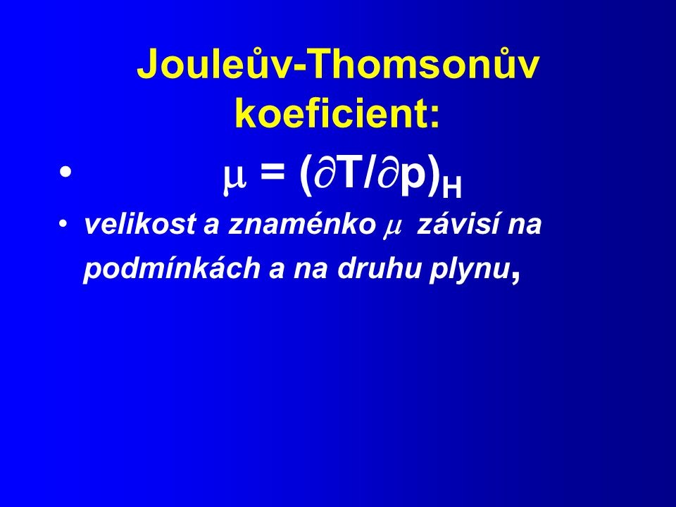 Jouleův-Thomsonův koeficient: