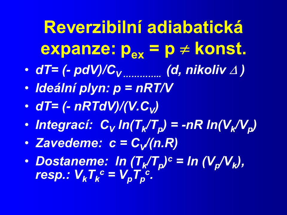 Reverzibilní adiabatická expanze: pex = p  konst.