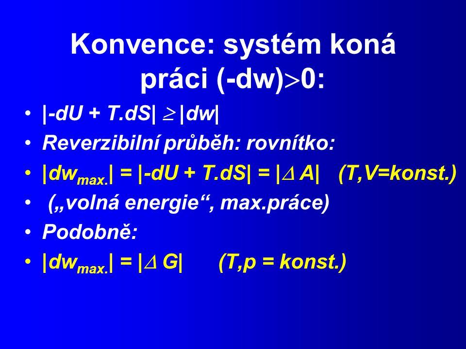 Konvence: systém koná práci (-dw)0: