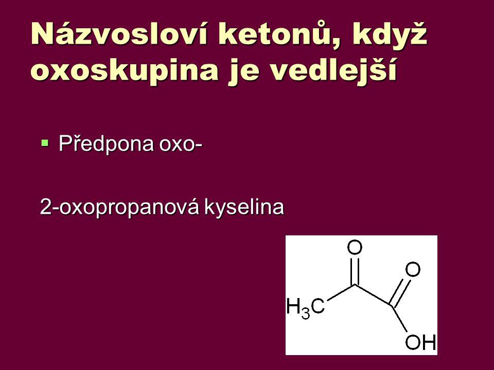 Názvosloví ketonů, když oxoskupina je vedlejší