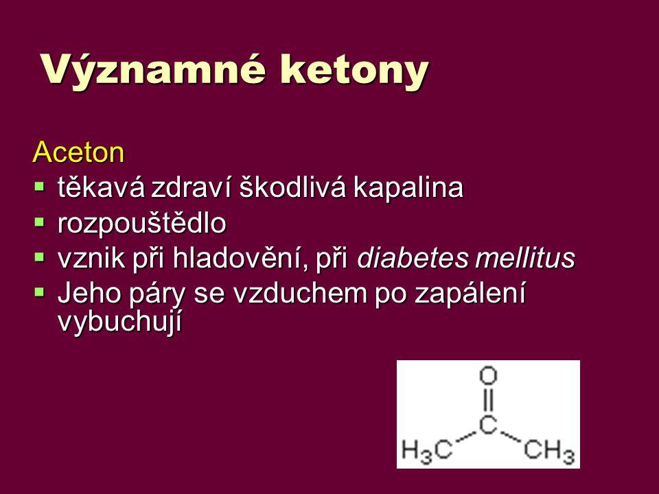 Významné ketony Aceton těkavá zdraví škodlivá kapalina rozpouštědlo