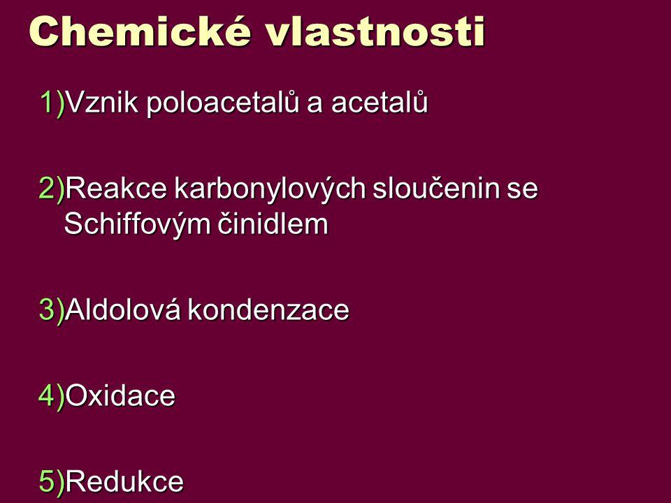 Chemické vlastnosti Vznik poloacetalů a acetalů