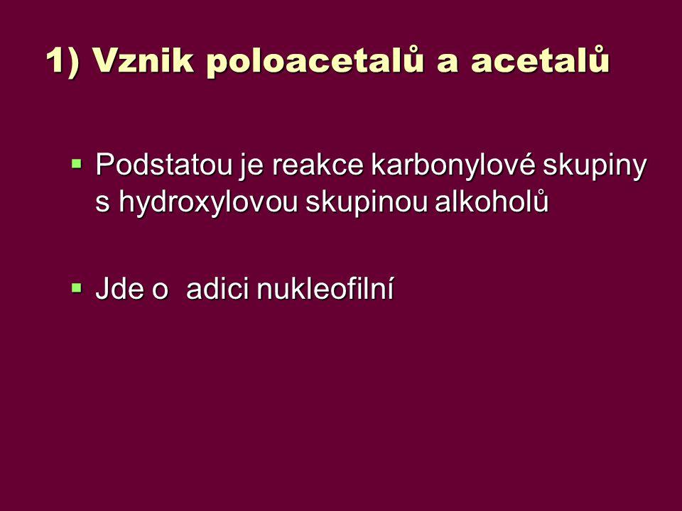 1) Vznik poloacetalů a acetalů