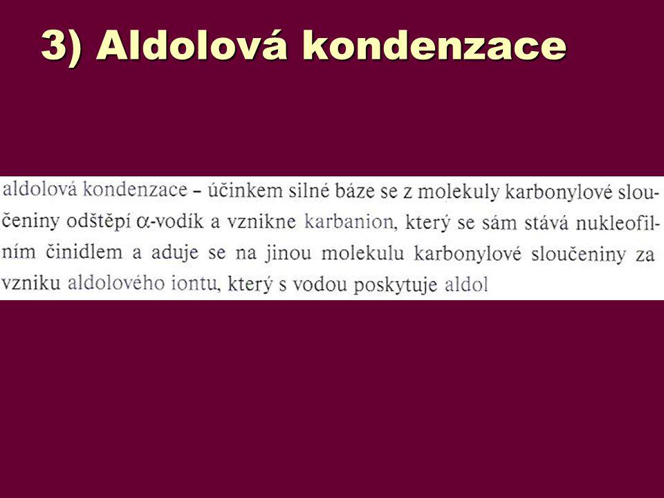 3) Aldolová kondenzace