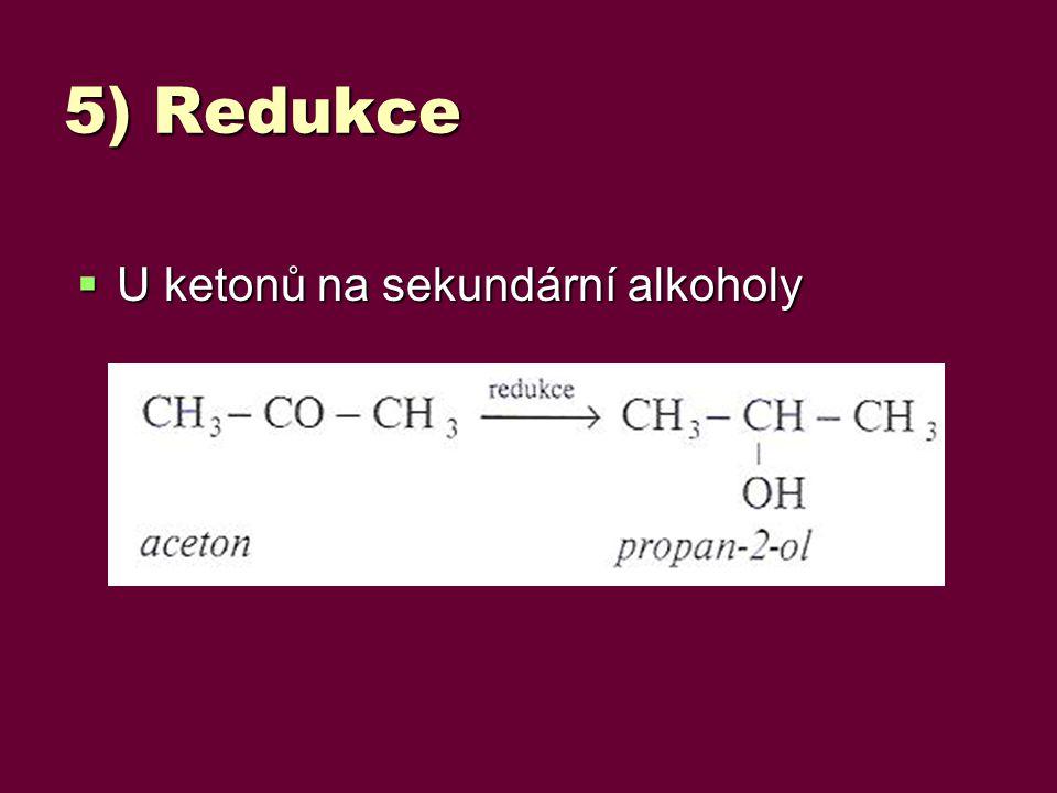 5) Redukce U ketonů na sekundární alkoholy