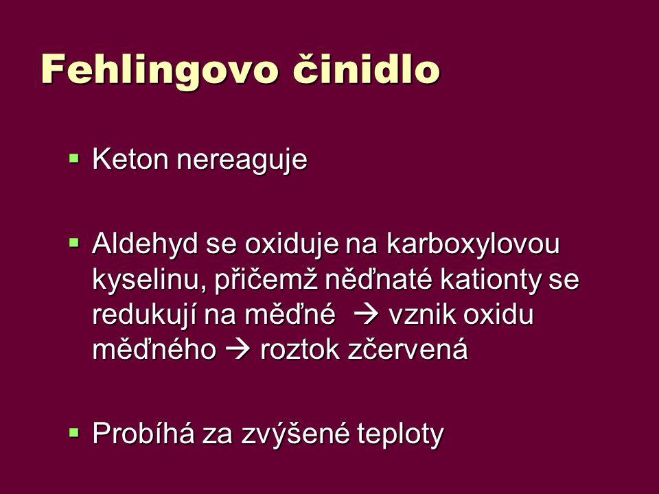 Fehlingovo činidlo Keton nereaguje
