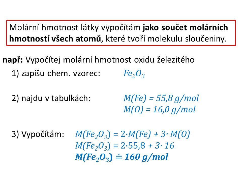 Molární hmotnost látky vypočítám jako součet molárních hmotností všech atomů, které tvoří molekulu sloučeniny.