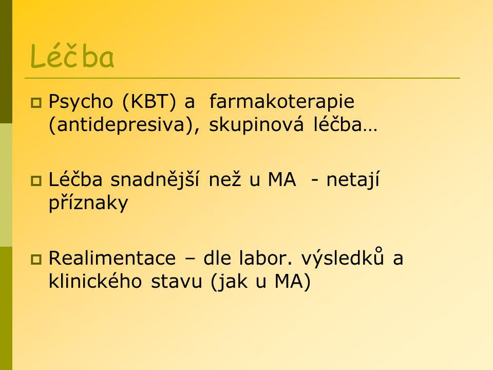 Léčba Psycho (KBT) a farmakoterapie (antidepresiva), skupinová léčba…