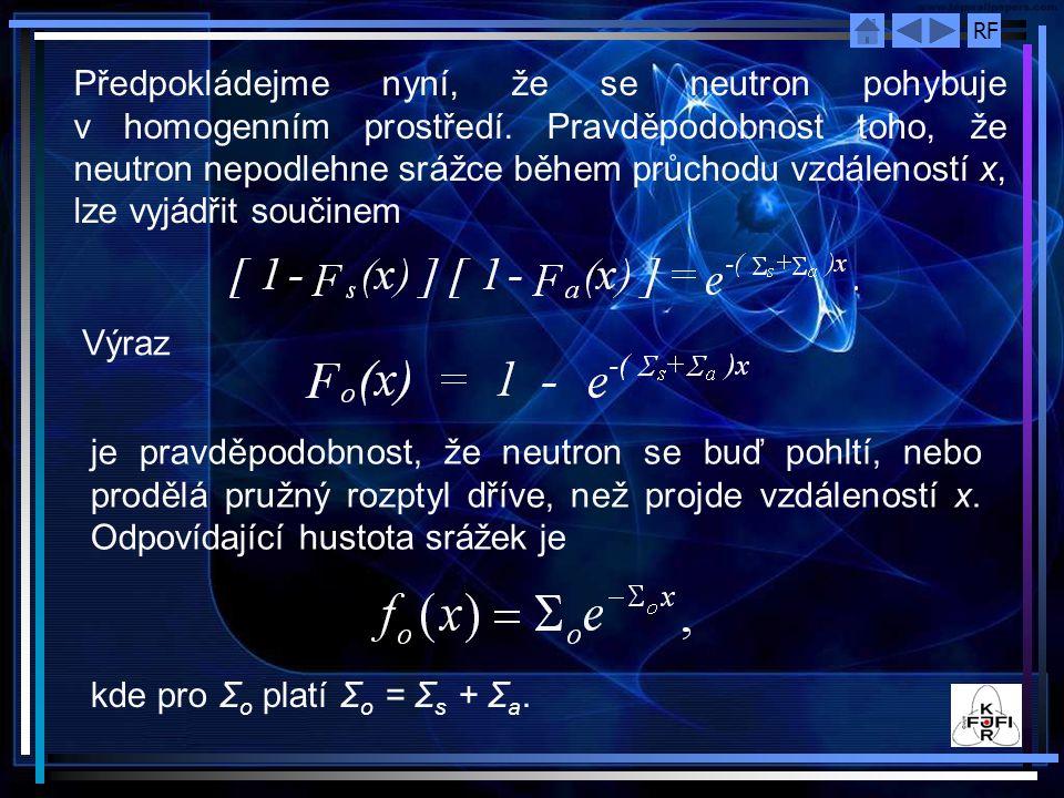 Předpokládejme nyní, že se neutron pohybuje v homogenním prostředí