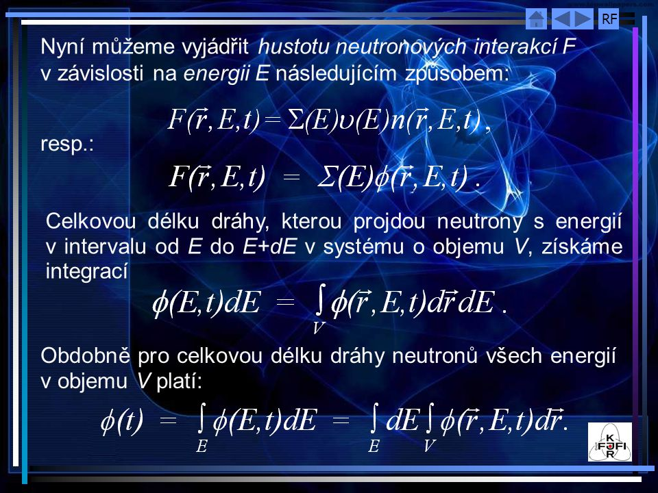 Nyní můžeme vyjádřit hustotu neutronových interakcí F v závislosti na energii E následujícím způsobem: