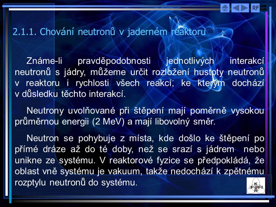 2.1.1. Chování neutronů v jaderném reaktoru