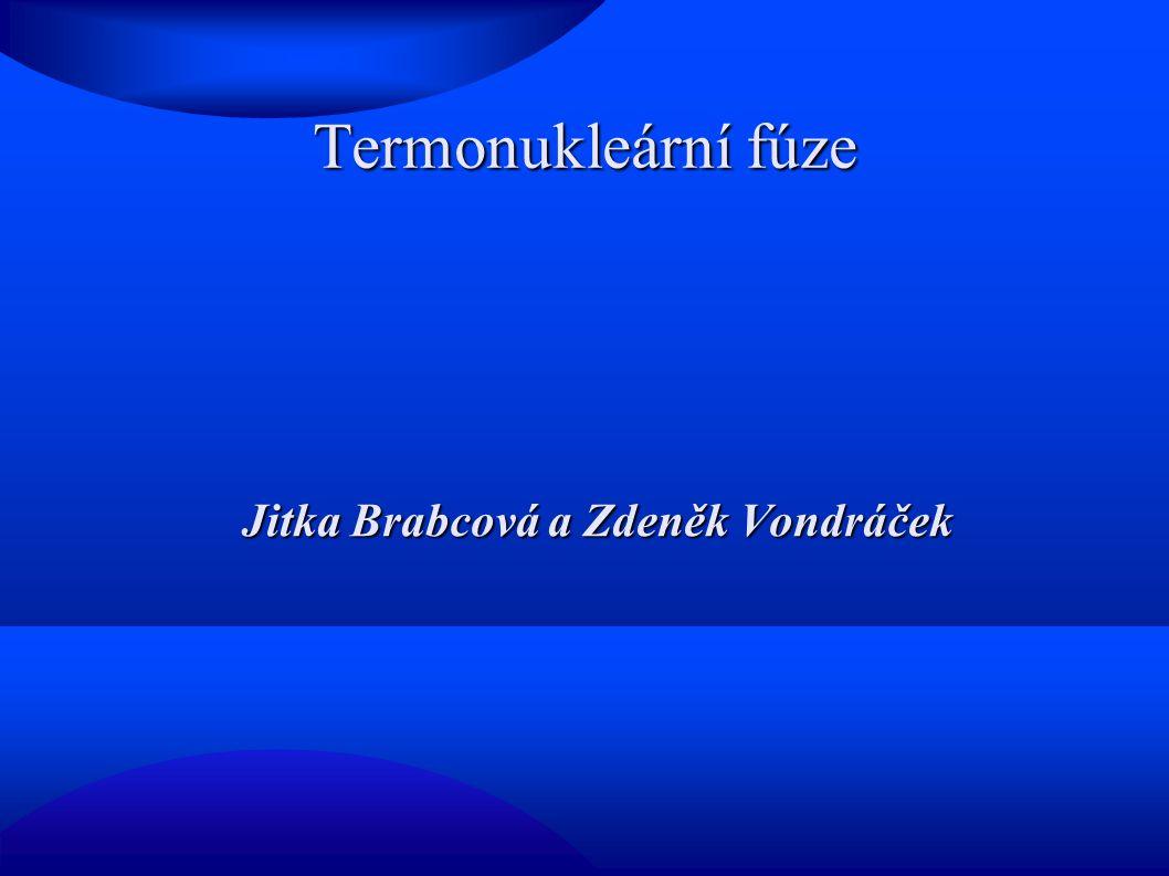 Jitka Brabcová a Zdeněk Vondráček