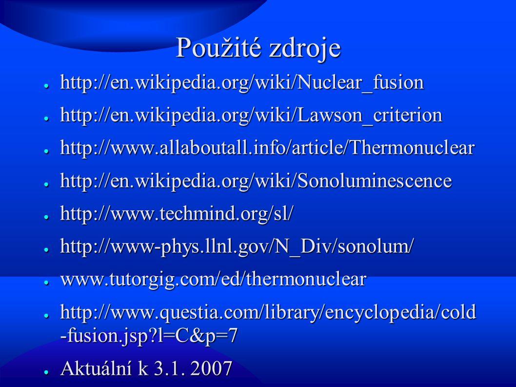 Použité zdroje http://en.wikipedia.org/wiki/Nuclear_fusion