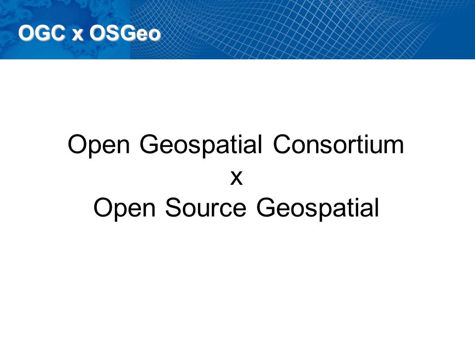 Open Geospatial Consortium x Open Source Geospatial