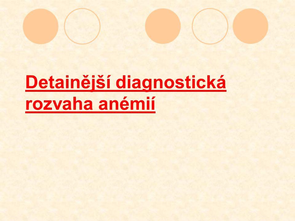 Detainější diagnostická rozvaha anémií