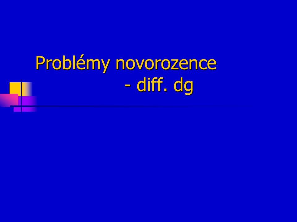 Problémy novorozence - diff. dg