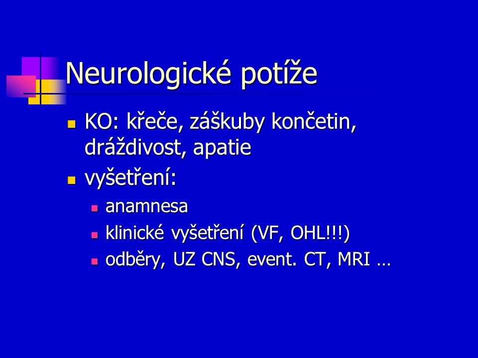 Neurologické potíže KO: křeče, záškuby končetin, dráždivost, apatie
