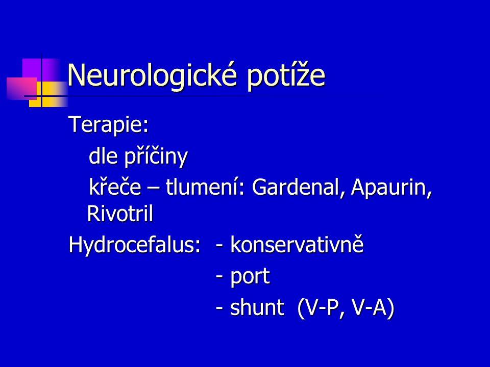 Neurologické potíže Terapie: dle příčiny