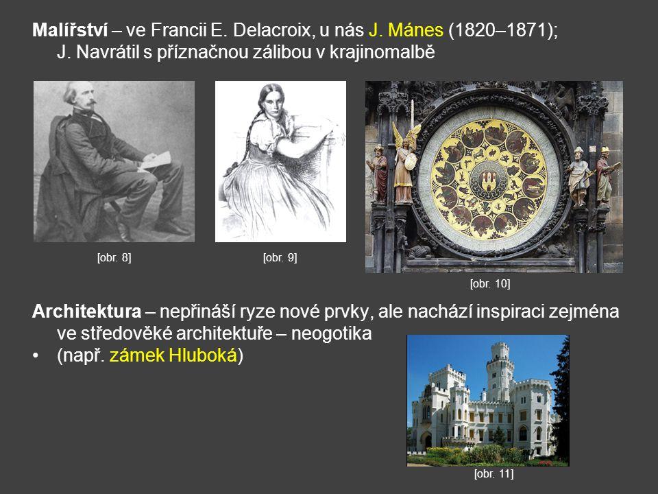Malířství – ve Francii E. Delacroix, u nás J. Mánes (1820–1871); J