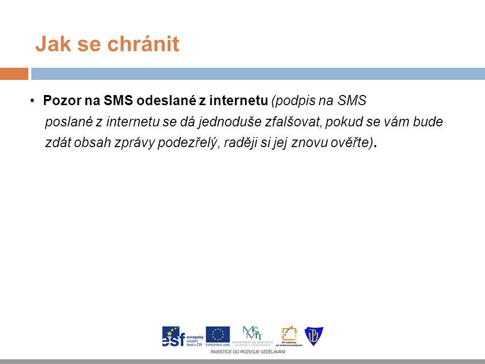Jak se chránit Pozor na SMS odeslané z internetu (podpis na SMS