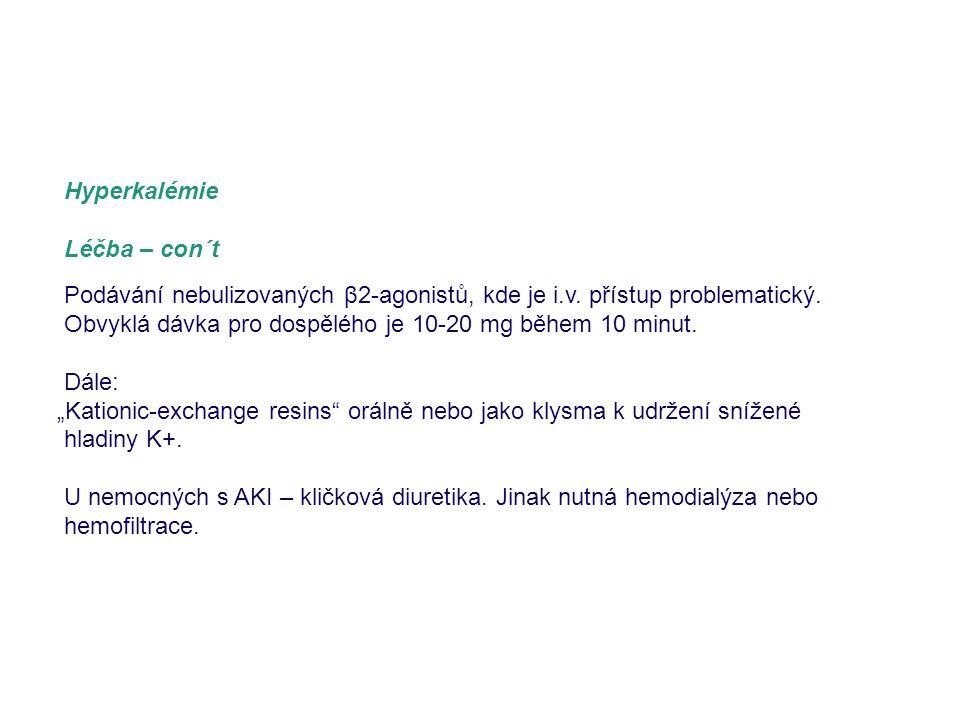 Hyperkalémie Léčba – con´t. Podávání nebulizovaných β2-agonistů, kde je i.v. přístup problematický.