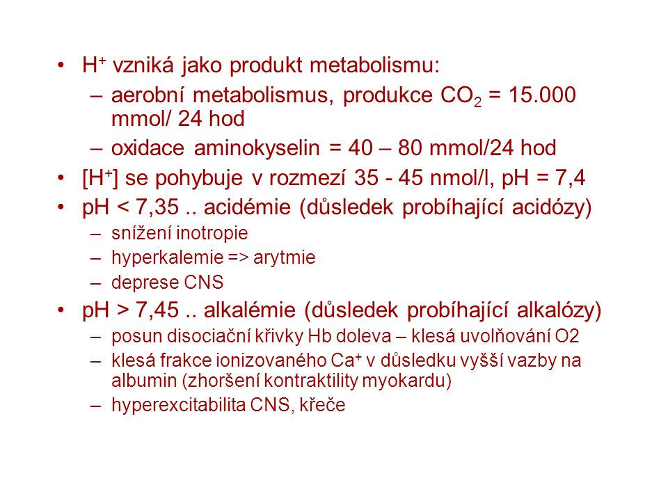 H+ vzniká jako produkt metabolismu: