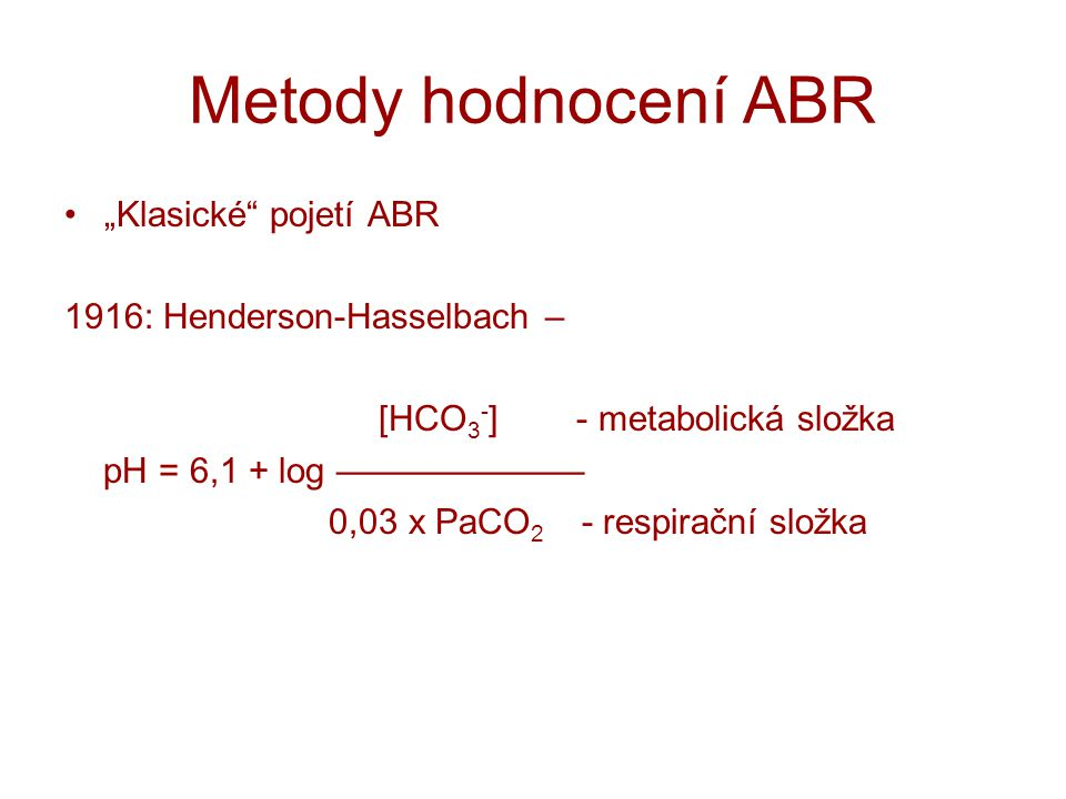 """Metody hodnocení ABR """"Klasické pojetí ABR"""