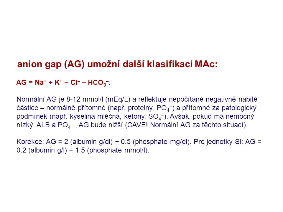 anion gap (AG) umožní další klasifikaci MAc: