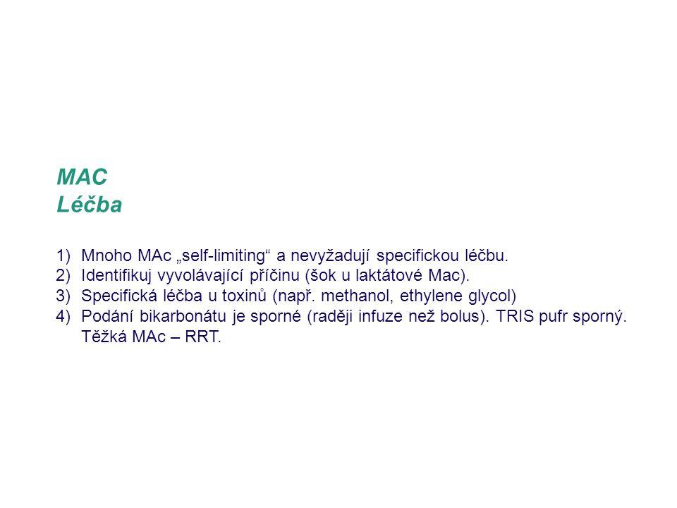 """MAC Léčba Mnoho MAc """"self-limiting a nevyžadují specifickou léčbu."""