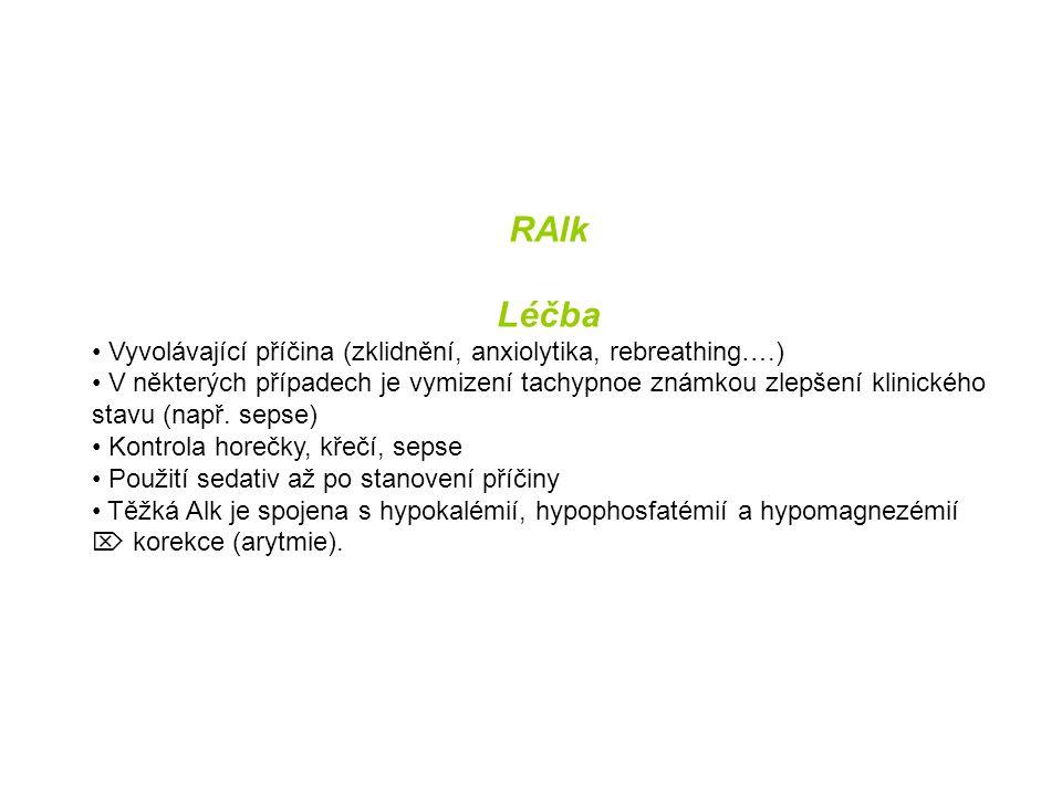 RAlk Léčba. Vyvolávající příčina (zklidnění, anxiolytika, rebreathing….)