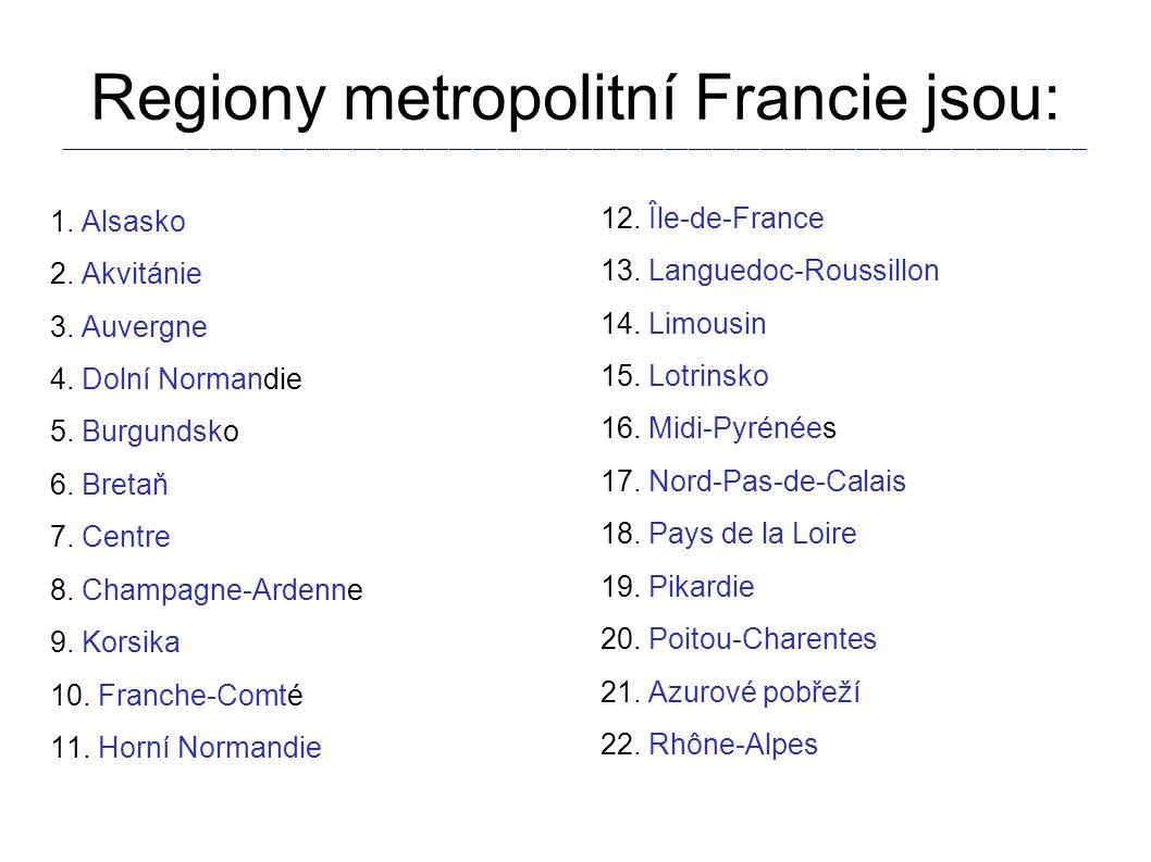 Regiony metropolitní Francie jsou: _________________________________________________________________________________________________________________________________