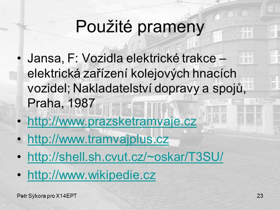 Použité prameny Jansa, F: Vozidla elektrické trakce – elektrická zařízení kolejových hnacích vozidel; Nakladatelství dopravy a spojů, Praha, 1987.