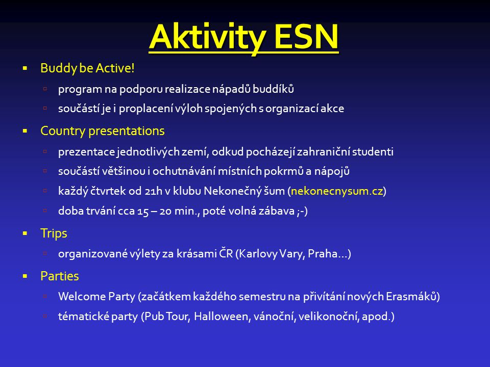 Aktivity ESN Buddy be Active! Country presentations Trips Parties