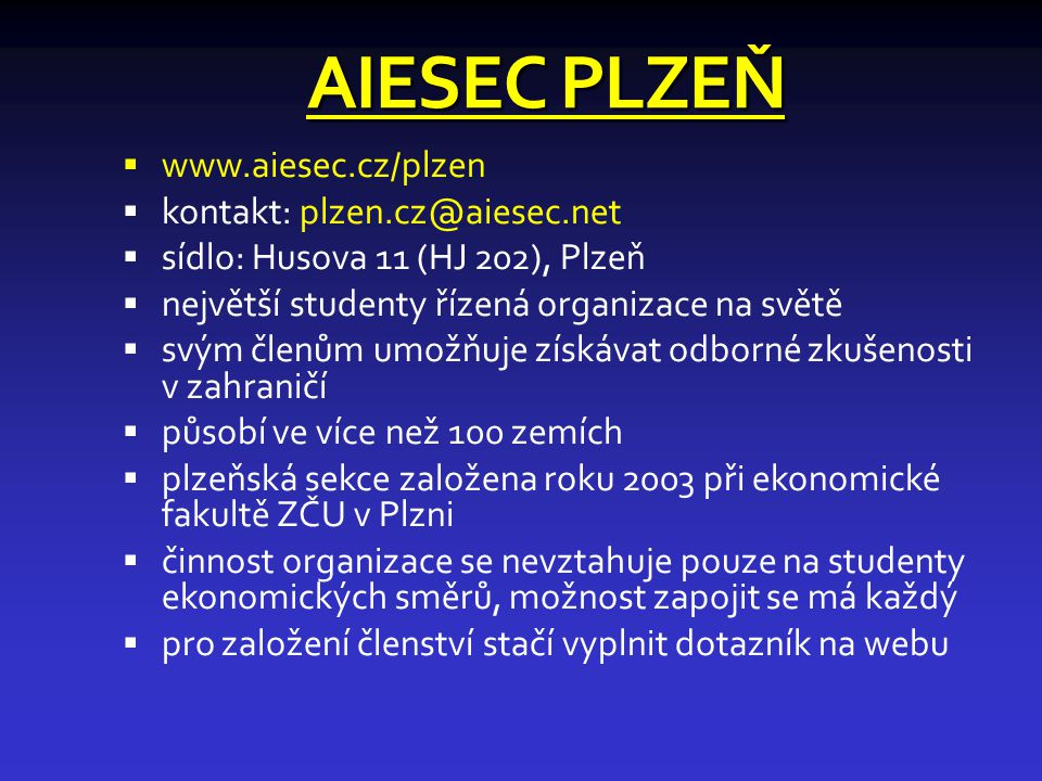 AIESEC PLZEŇ www.aiesec.cz/plzen kontakt: plzen.cz@aiesec.net