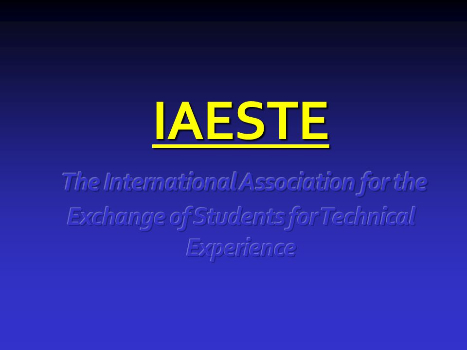 IAESTE The International Association for the Exchange of Students for Technical Experience