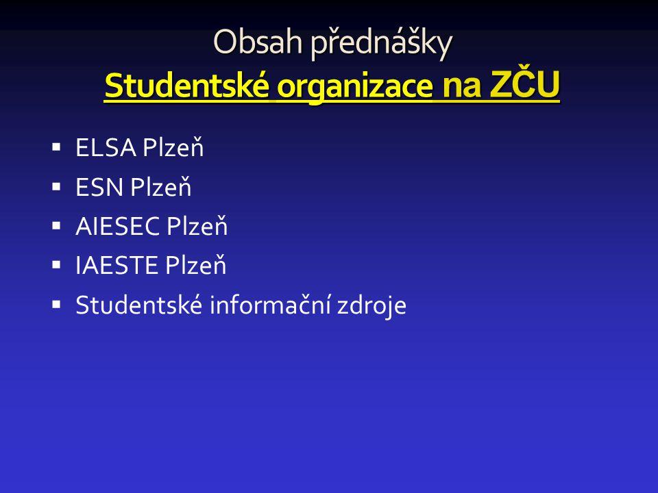 Obsah přednášky Studentské organizace na ZČU
