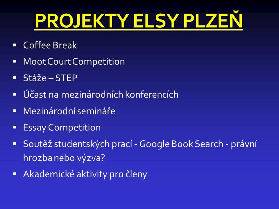 PROJEKTY ELSY PLZEŇ Coffee Break Moot Court Competition Stáže – STEP