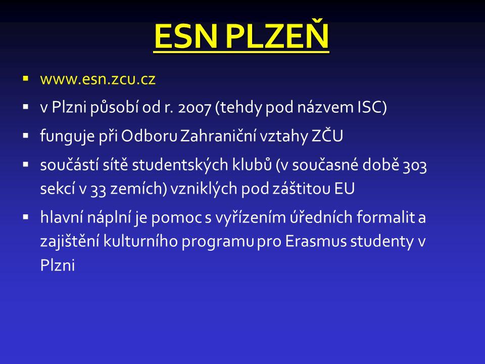 ESN PLZEŇ www.esn.zcu.cz. v Plzni působí od r. 2007 (tehdy pod názvem ISC) funguje při Odboru Zahraniční vztahy ZČU.