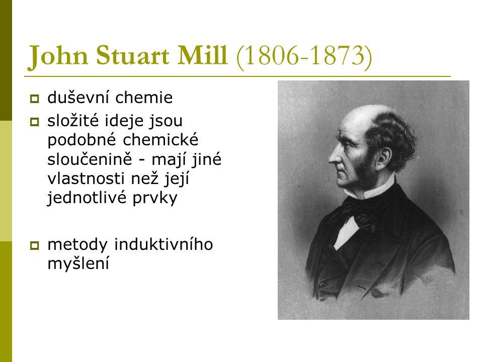 John Stuart Mill (1806-1873) duševní chemie