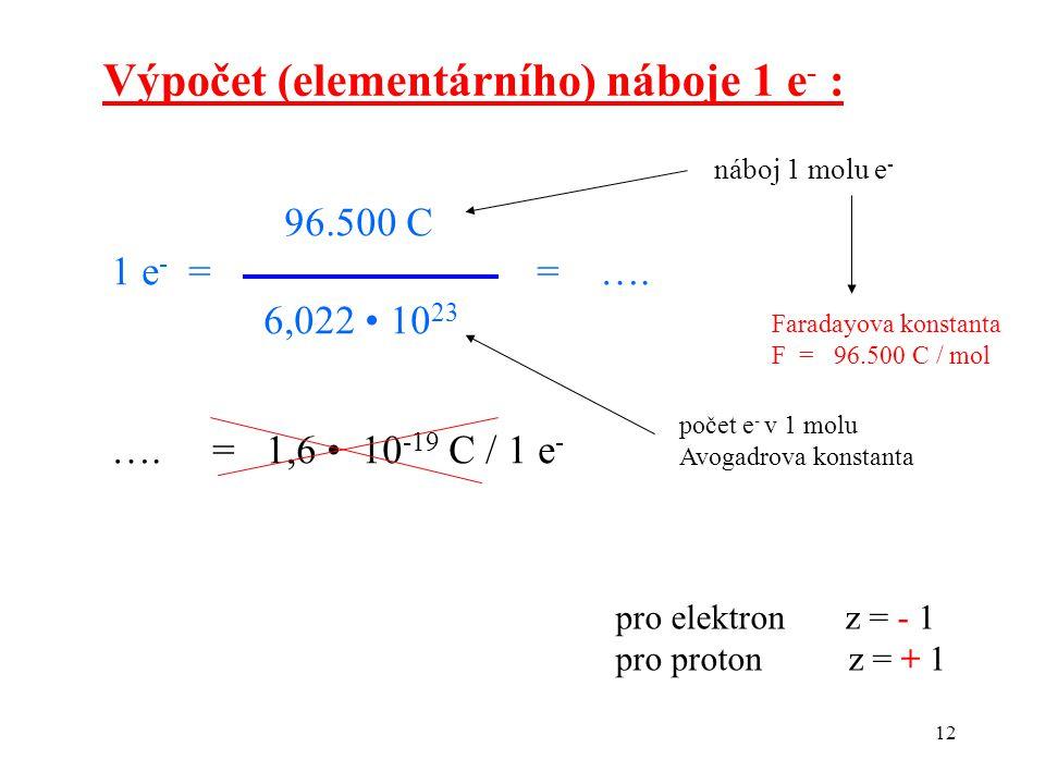 Výpočet (elementárního) náboje 1 e- :