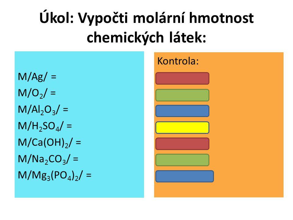 Úkol: Vypočti molární hmotnost chemických látek: