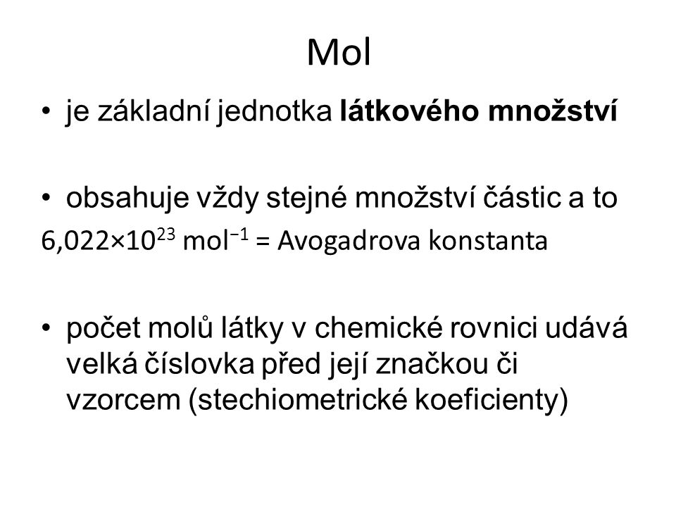 Mol je základní jednotka látkového množství