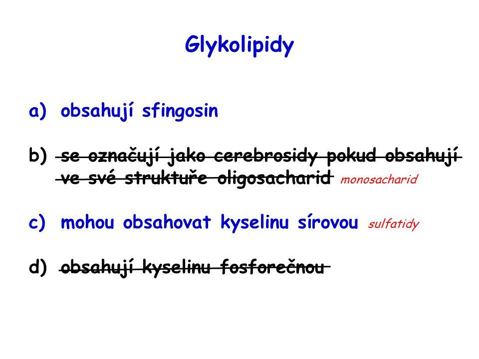 Glykolipidy obsahují sfingosin