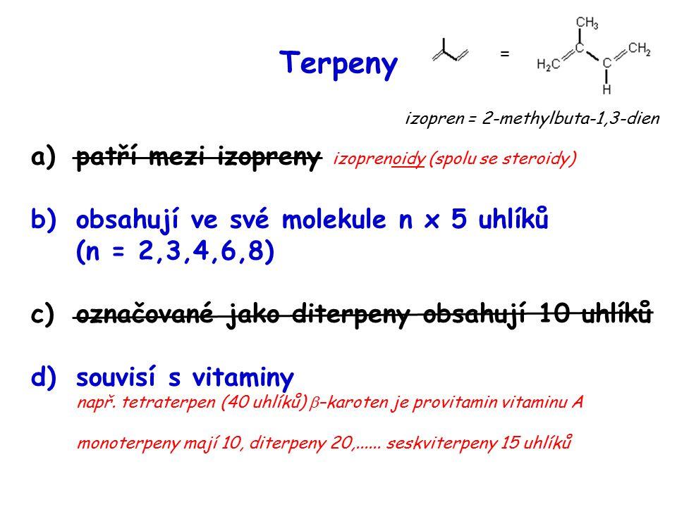 Terpeny patří mezi izopreny izoprenoidy (spolu se steroidy)