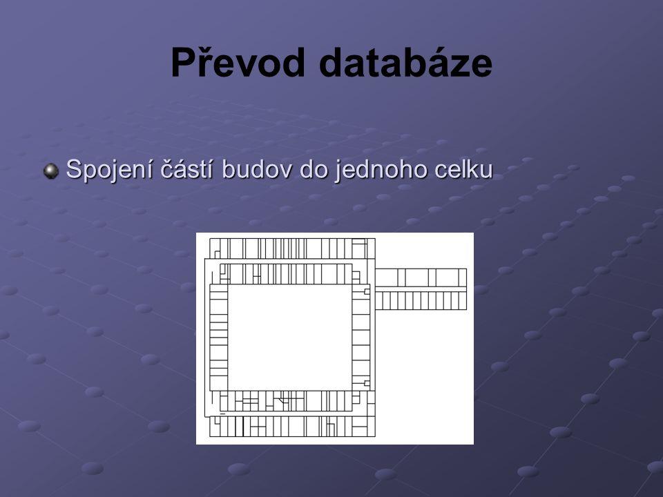 Převod databáze Spojení částí budov do jednoho celku