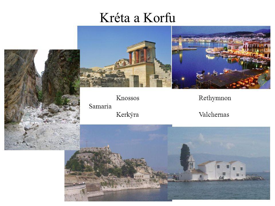 Kréta a Korfu Knossos Rethymnon Samaria Kerkýra Valchernas